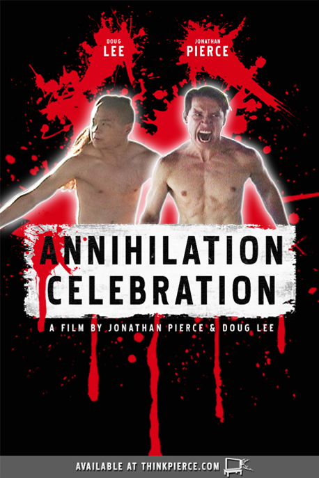 Annihilation Celebration, A Film by Jonathan Pierce & Doug lee