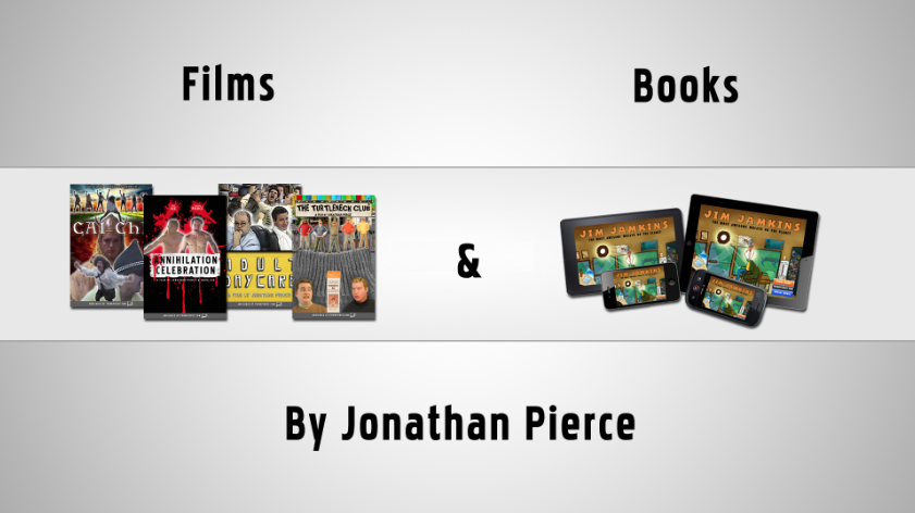FIlms & Books by Jonathan Pierce. Thinkpierce.com
